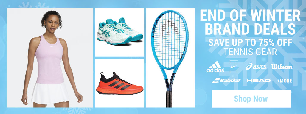 End Of Winter Tennis Sale - Tennis Apparel, Racquets, Bags, Shoes and more