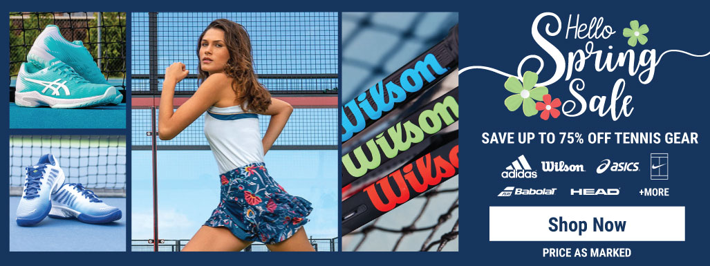 Hello Spring Tennis Sale - Tennis Apparel, Racquets, Bags, Shoes and more