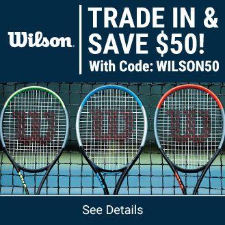 $50 Wilson Tennis Racquet Trade in