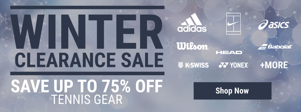 Winter Clearance Deals - Tennis Apparel, Racquets, Bags, Shoes and more