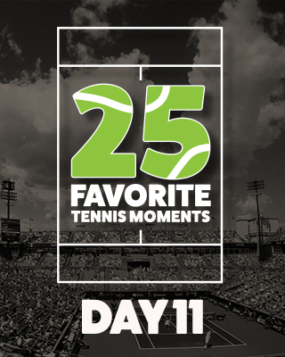 Day 11 25 Moments in Tennis