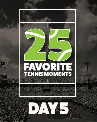 Day 5 25 Moments in Tennis