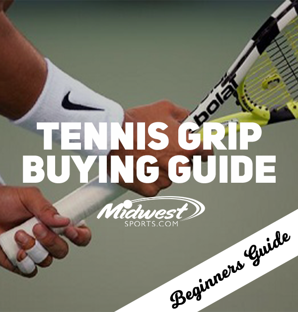 Tennis Grip Buying Guide
