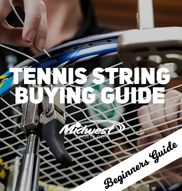 Tennis String Buying Guide