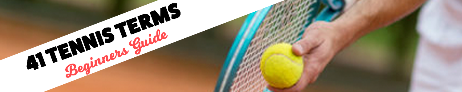 Tennis Terms for the game of Tennis
