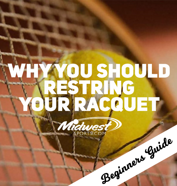Why You Should Restring Your Racquet