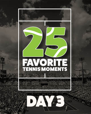 Day 3 25 Moments in Tennis