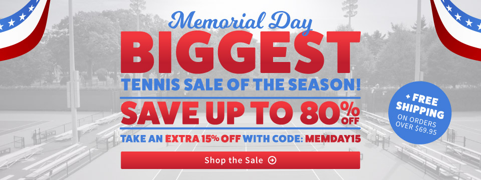 Memorial Day Tennis Sale EXTRA 15% Off