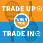 Trade Up Trade In Racquets