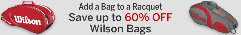 Save on Wilson Bags when Purchasing Racquets