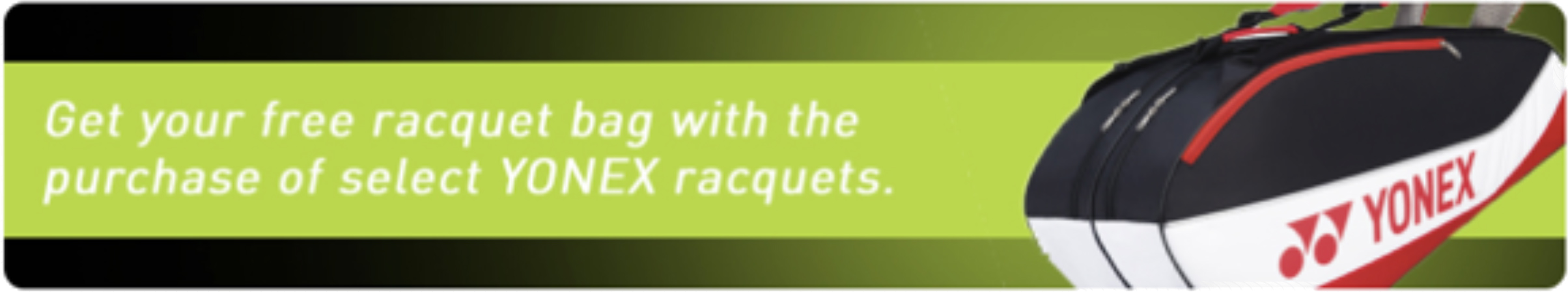 Get a Free Bag with purchase of Select Yonex Racquets