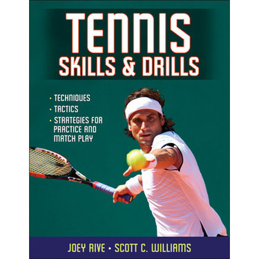Tennis Skills and Drills Book by Joey Rive